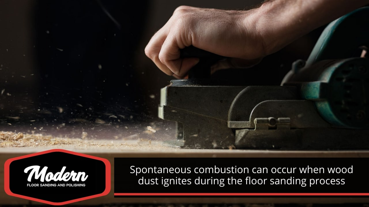 Spontaneous combustion can occur when wood dust ignites.
