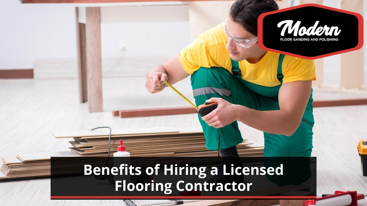 Benefits of Hiring a Licensed Flooring Contractor