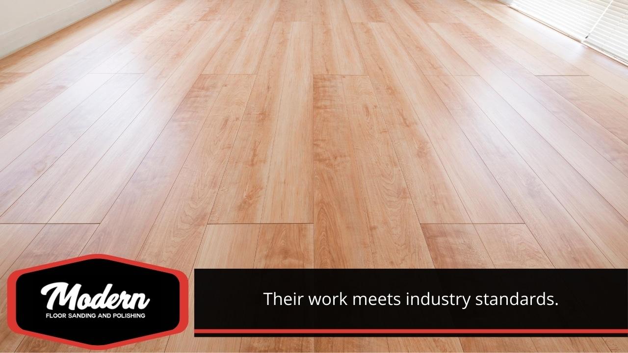 Their work meets industry standards.
