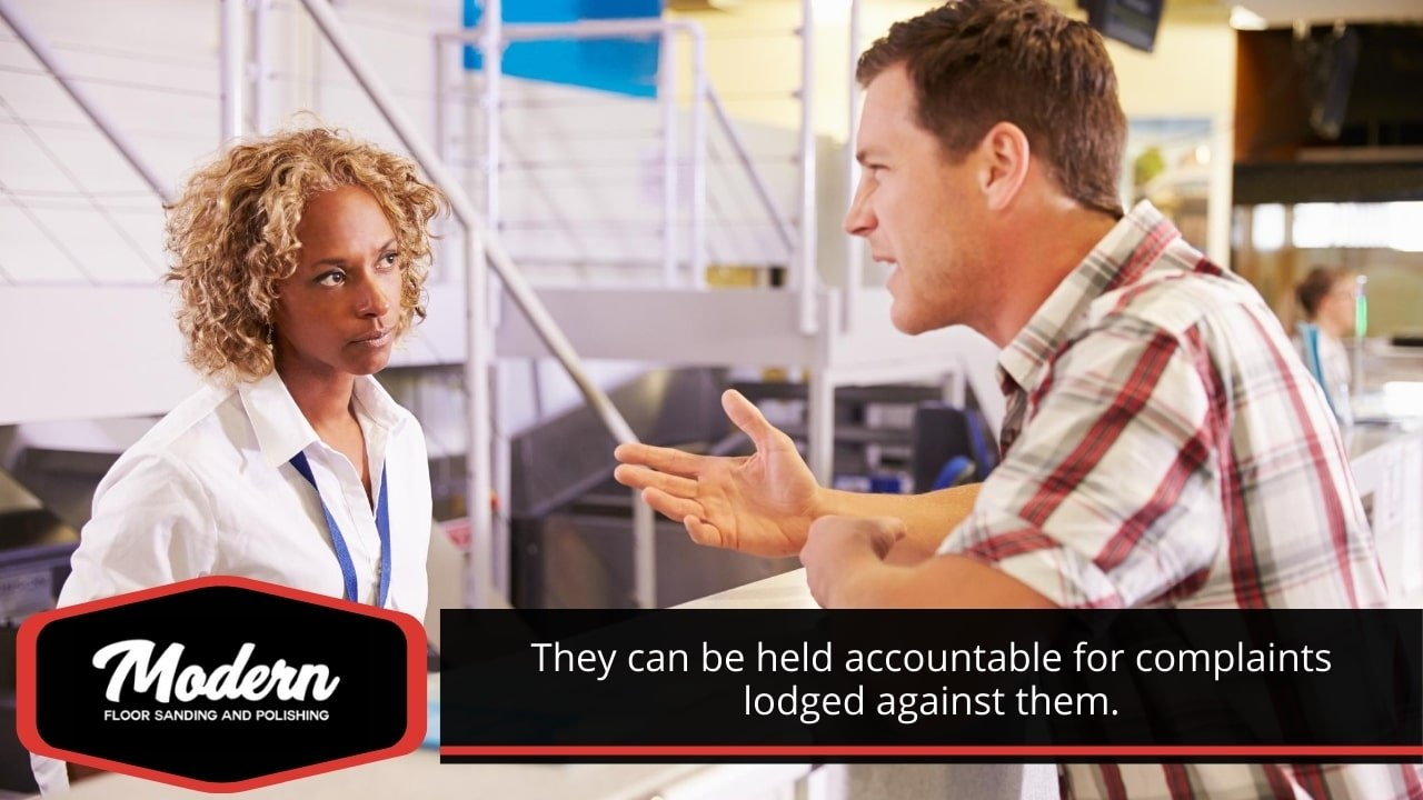 They can be held accountable for complaints lodged against them.