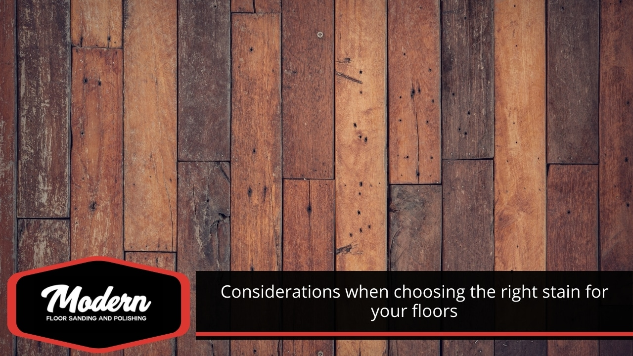 Considerations when choosing the right stain for your floors