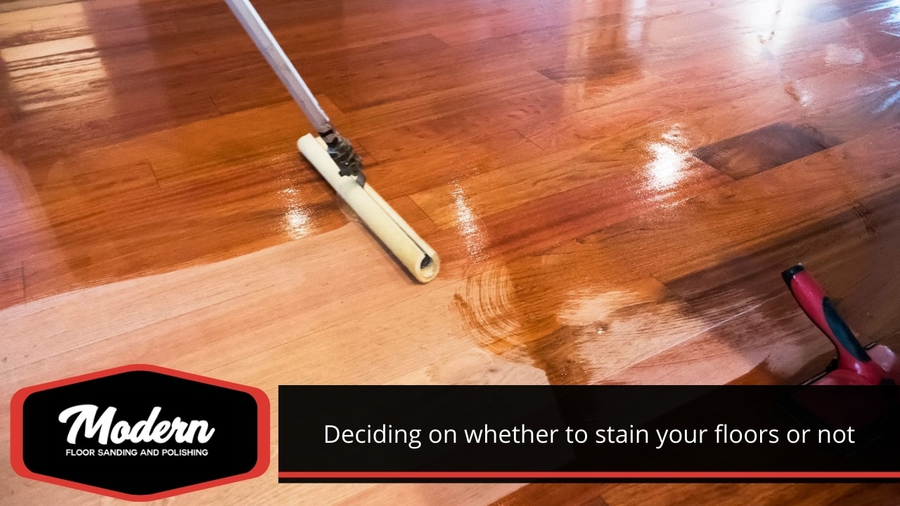 Deciding on whether to stain your floors or not