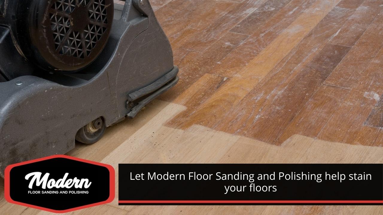 Let Modern Floor Sanding and Polishing help stain your floors