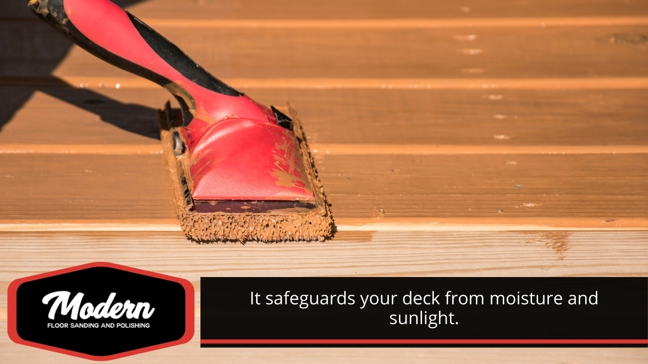 Safeguards your deck from moisture and sunlight