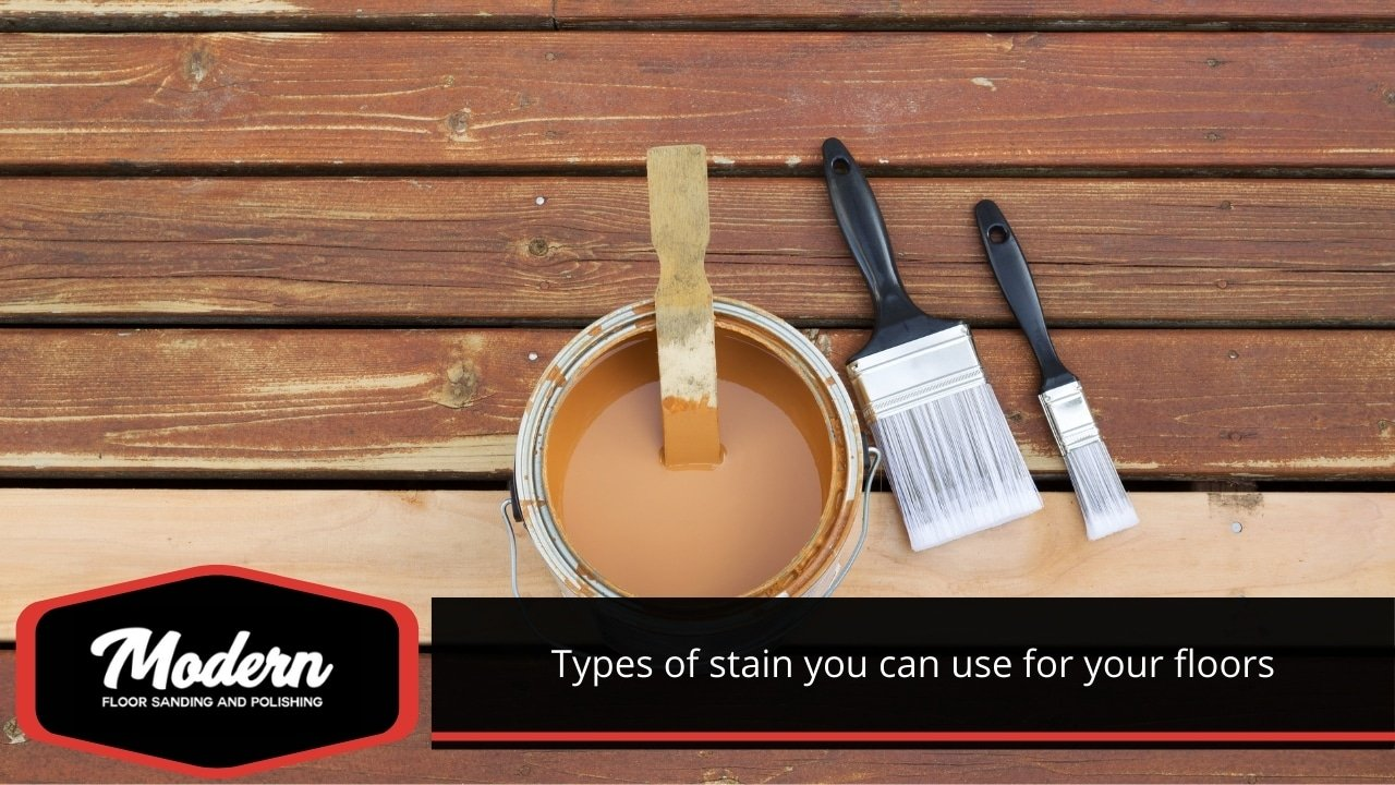 Types of stain you can use for your floors