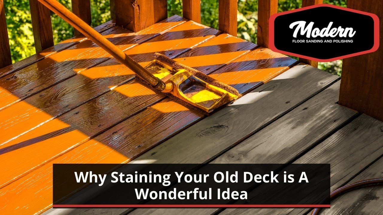 Why Staining Your Old Deck is A Wonderful Idea