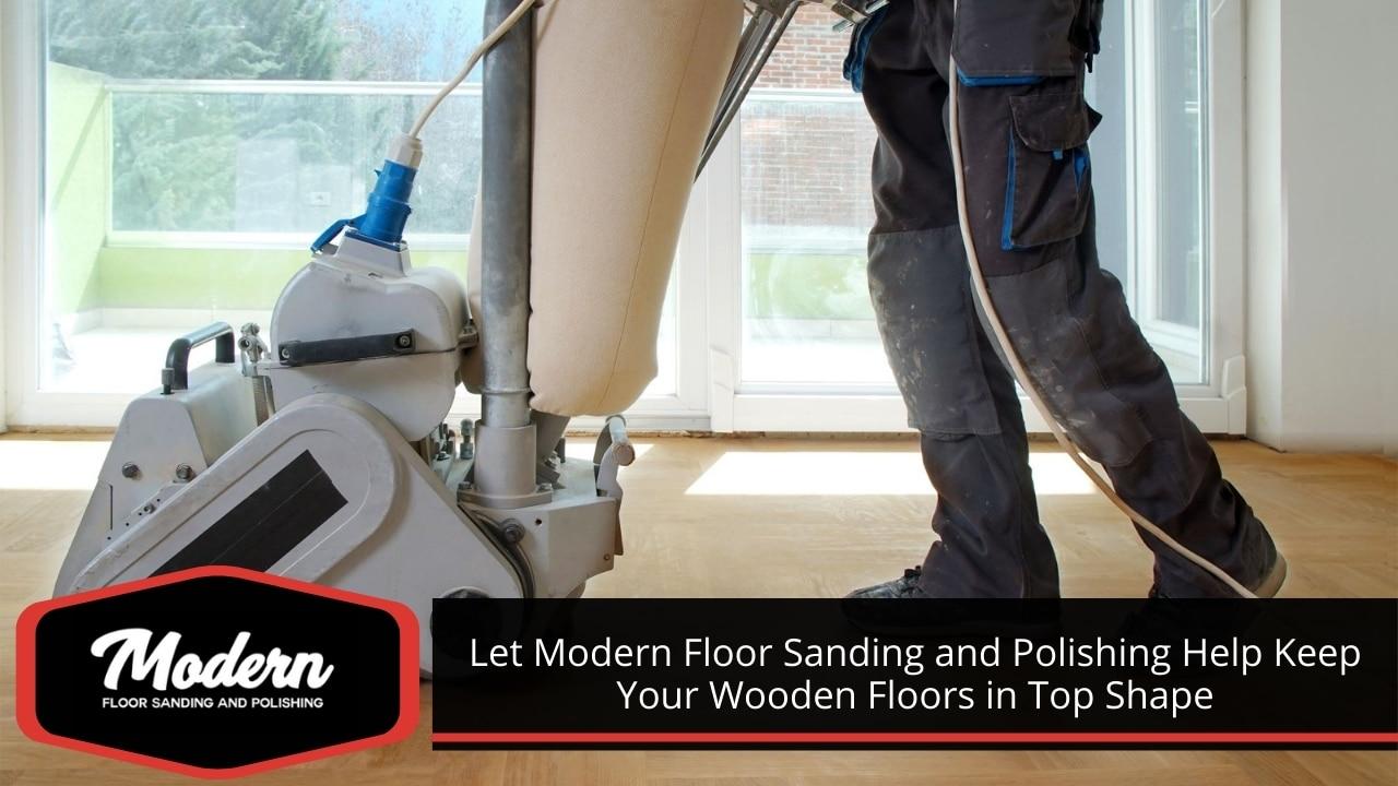 Let Modern Floor Sanding and Polishing Help Keep Your Wooden Floors in Top Shape