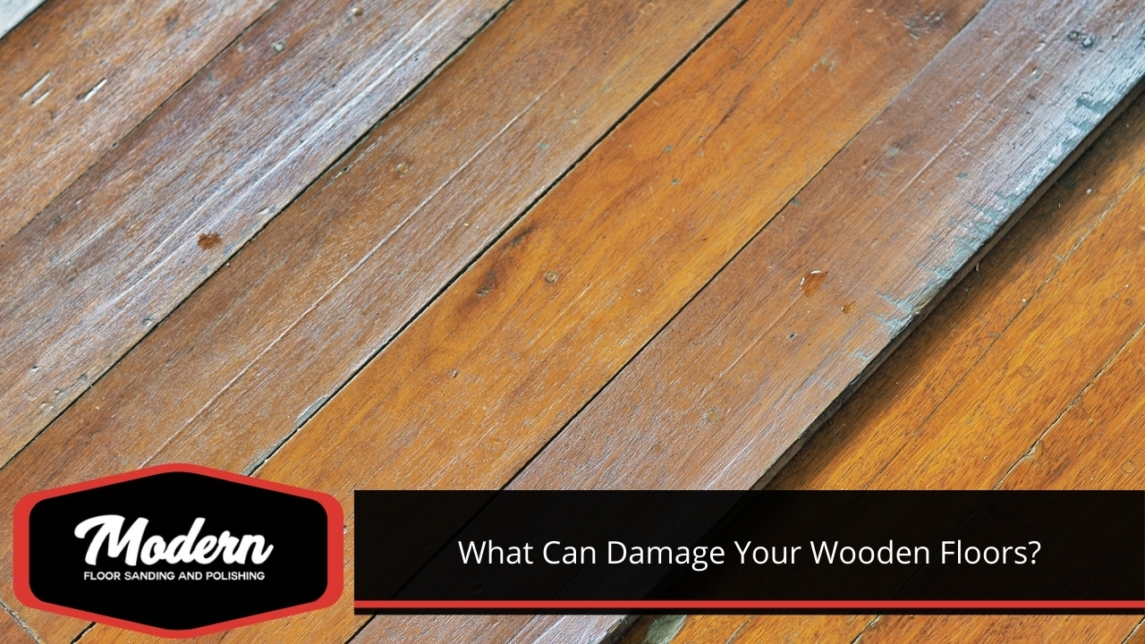 What Can Damage Your Wooden Floors